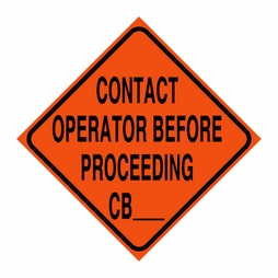 "Logging Sign - ""Contact Operator Before Proceeding CB __"" - Corrugated Plastic 24"" x 24"""