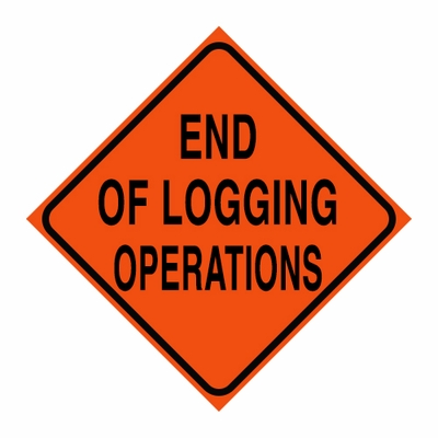 "Logging Sign - ""End of Logging Operations"" - Corrugated Plastic 24"" x 24"""
