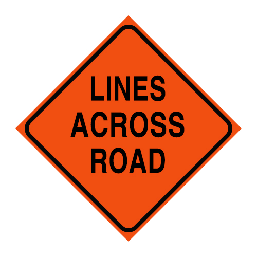 "Logging Sign - ""Lines Across Road"" - Corrugated Plastic 24"" x 24"""