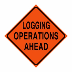 "Logging Sign - ""Logging Operations Ahead"" - Corrugated Plastic 24"" x 24"""