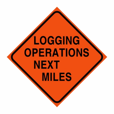 "Logging Sign - ""Logging Operations Next __ Miles"" - Corrugated Plastic 24"" x 24"""