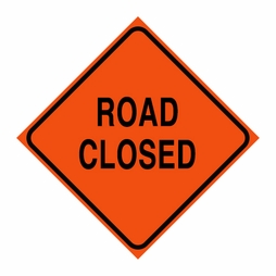 "Logging Sign - ""Road Closed"" - Corrugated Plastic 24"" x 24"""