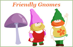 Friendly Gnomes