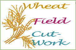 Wheat Field Cutwork