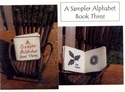 A Sampler Alphabet Book Three