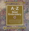 A ~ Z of Bead Embroidery