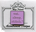 eat. sleep. stitch. Light Purple