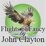 Flights of Fancy by John Clayton
