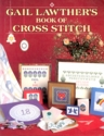Gail Lawther's Book Of Cross Stitch