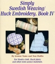 Simply Swedish Weaving/Huck Embroidery, Book IV