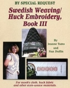 Swedish Weaving/Huck Embroidery, Book III