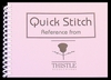 Thistle's Quick Stitch Reference Guide