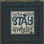 Will You Stay awhile?