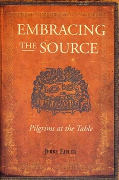 Embracing the Source: Pilgrims at the Table