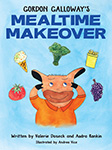 Gordon Galloway's Mealtime Makeover