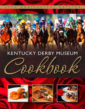 Kentucky Derby Museum Cookbook: 25th Anniversary Edition