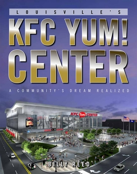 Louisville's KFC Yum! Center: A Community's Dream Realized