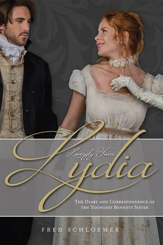 Lovingly Yours, Lydia: The Diary and Correspondence of the Youngest Bennet Sister