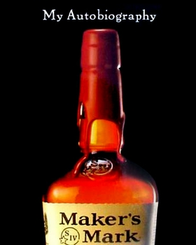 Maker's Mark: My Autobiography