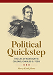 Political Quickstep: The Life of Kentucky's Colonel Charles S. Todd