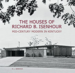 The Houses of Richard B. Isenhour: Mid-Century Modern in Kentucky