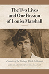 The Two Lives and One Passion of Louise Marshall: Founder of the Cabbage Patch Settlement