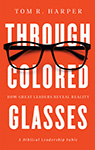Through Colored Glasses: How Great Leaders Reveal Reality