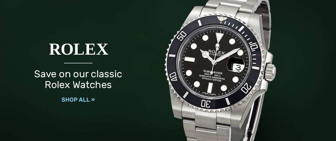 Rolex: Save on our classic Rolex Watches   Shop Now