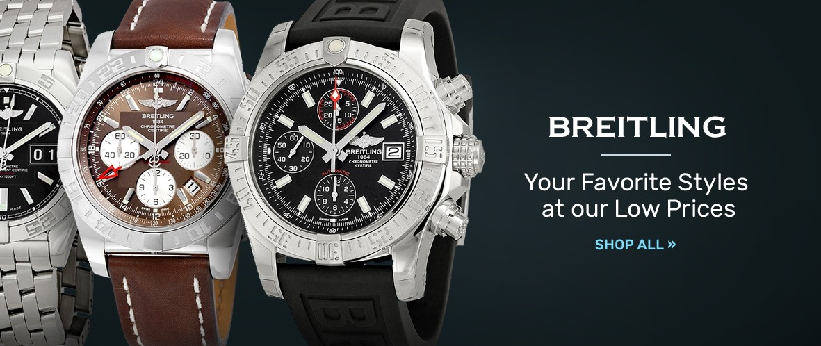 Breitling: Your Favorite Styles at our Low Prices   Shop Now