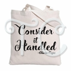 Consider it Handled Canvas Tote Bag