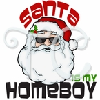 Santa is my Homeboy Christmas Shirt
