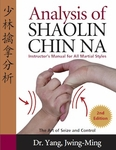 Analysis of Shaolin Chin Na 2nd ed. Instructor's Manual for all Martial Styles by Dr. Yang Jwing-Ming