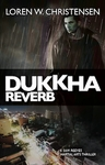 Dukkha Reverb, A Sam Reeves Martial Arts Thriller