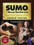 Sumo for Mixed Martial Arts by Andrew Zerling