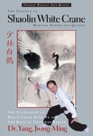 The Essence of Shaolin White Crane by Dr. Yang, Jwing-Ming