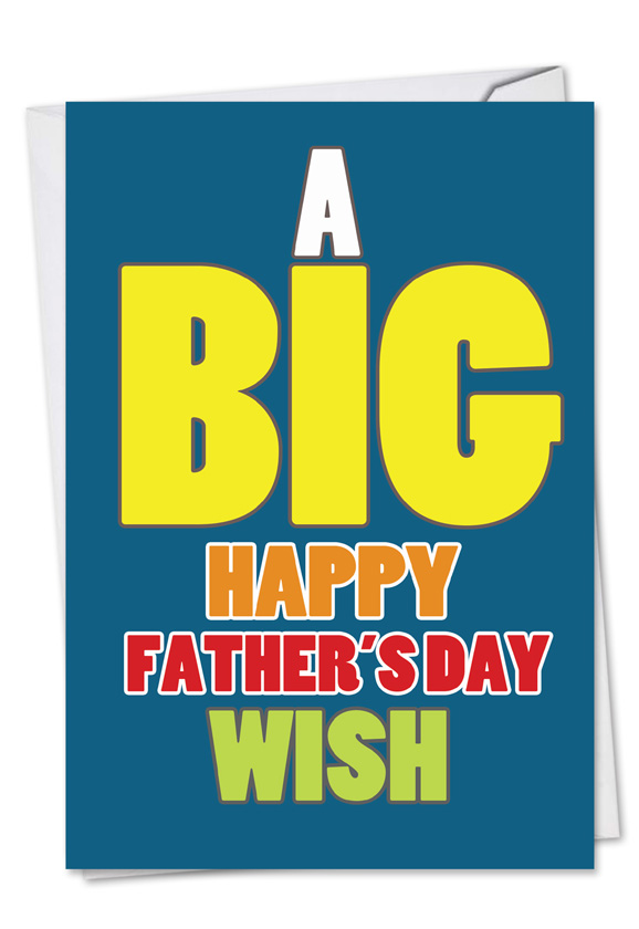 Big fathers day wish big ones fathers day paper card nobleworks funny fathers day paper greeting card from nobleworkscards big fathers day wish m4hsunfo