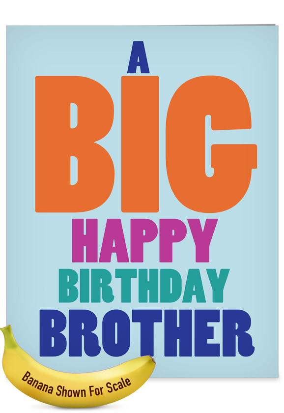 hysterical birthday brother jumbo greeting card from nobleworkscardscom big happy birthday brother