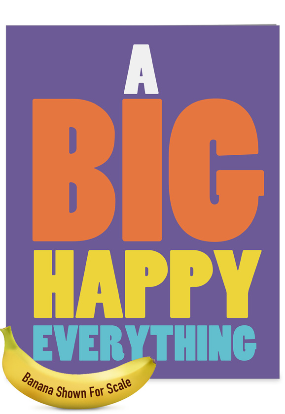 Big happy everything hilarious all occasions large greeting card hilarious all occasions jumbo greeting card by nobleworks inc from nobleworkscards big happy m4hsunfo