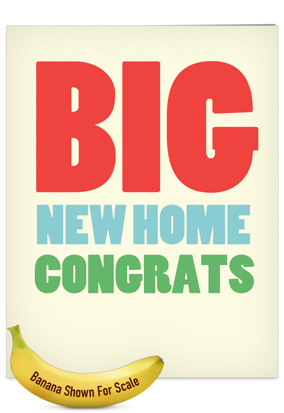 Big new home congrats big ones congratulations greeting card nobleworks humorous congratulations jumbo greeting card from nobleworkscards big new home m4hsunfo