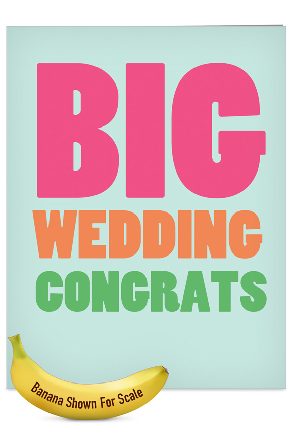 Big Wedding Congratulations Big Ones Wedding Card Nobleworks