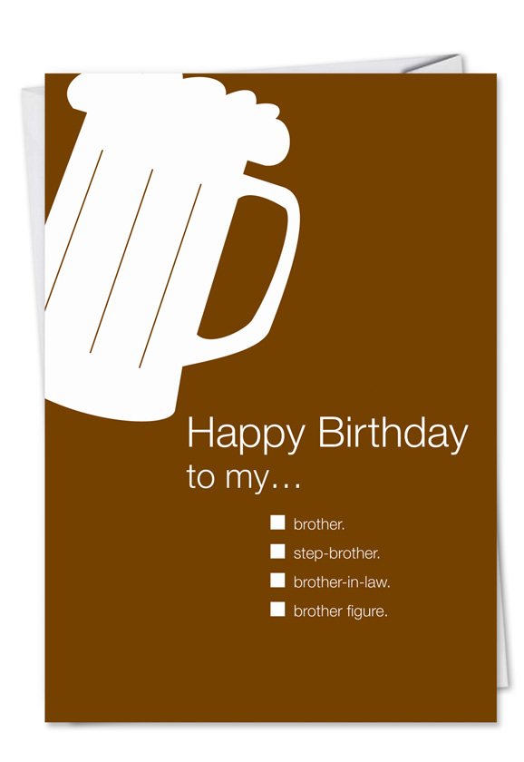 humorous birthday printed greeting card by udecide from nobleworkscardscom birthday brother