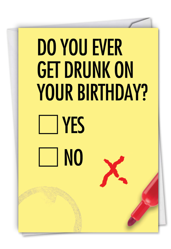 Do You Ever Get Drunk Birthday Card Ndash Nobleworkscards