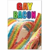 Gay Bacon Card