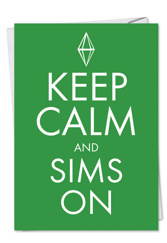 Keep Calm Sims Birthday Card Nobleworkscards