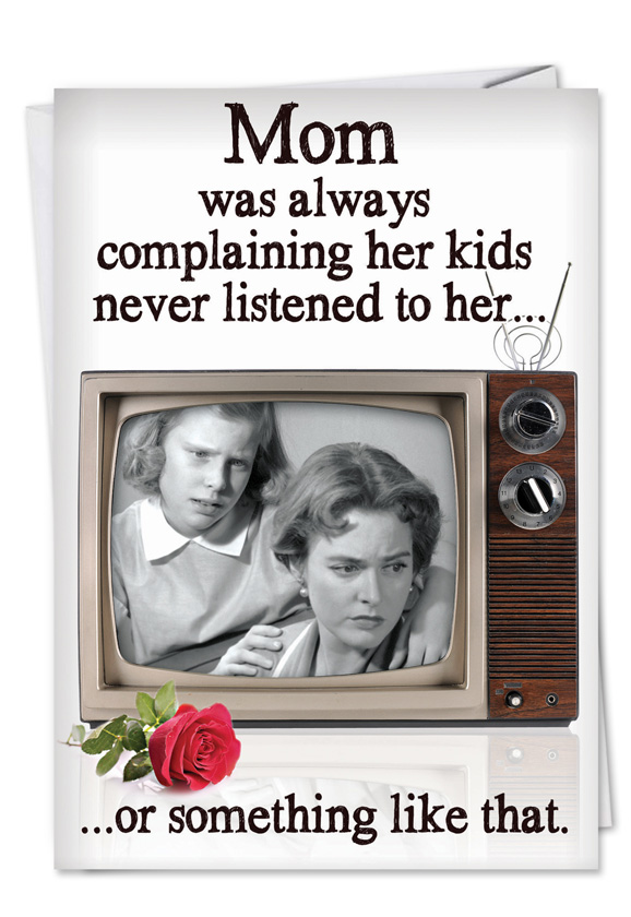 Still Not Feeling It M I A: Kids Still Not Listening: Funny Birthday Mother Paper Card