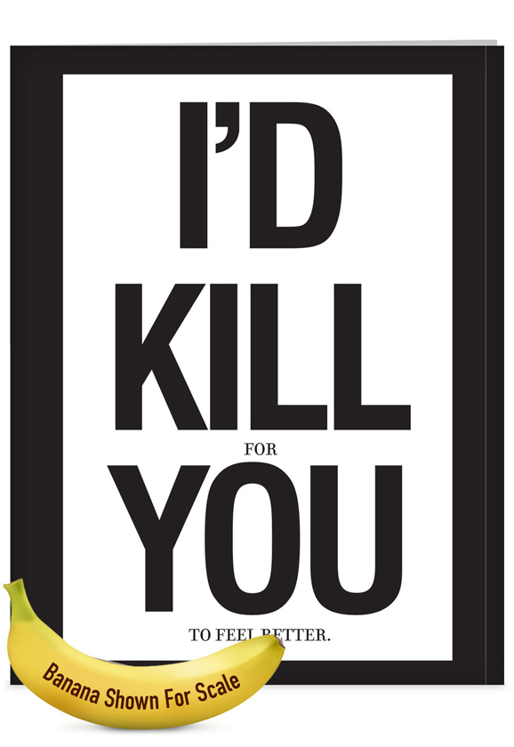 kill you feel better passive aggressive get well paper card jason naylor