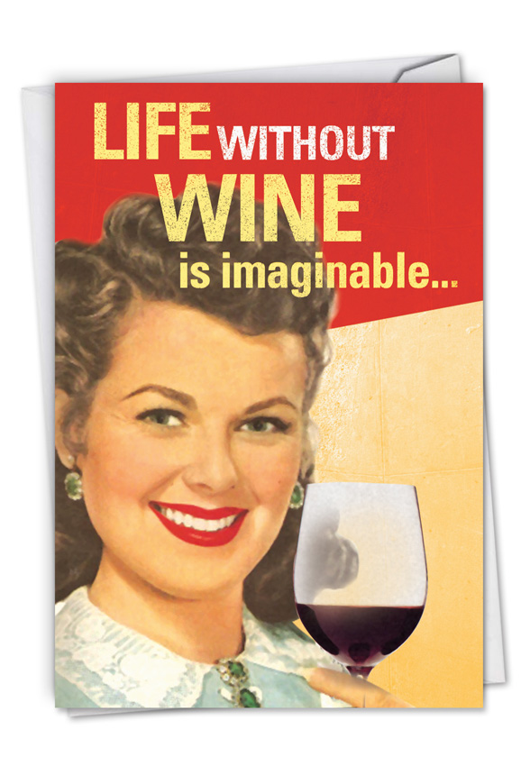 Life Without Wine Picture Birthday Card