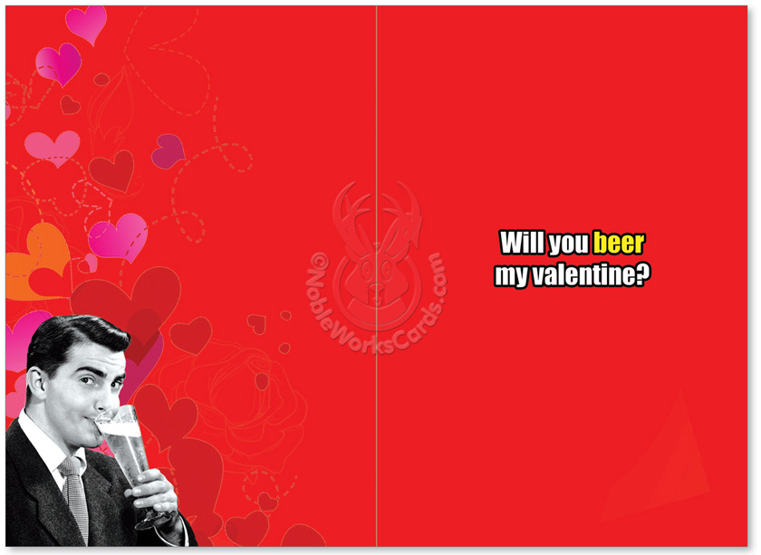 hysterical valentines day paper greeting card by nobleworks from nobleworkscardscom looked at beer