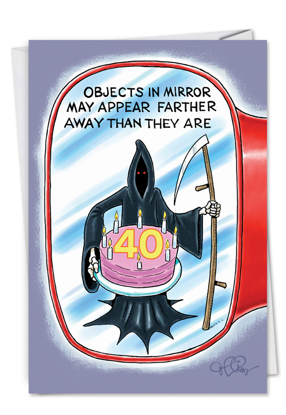 Objects in mirror 40th funny birthday greeting cardnobleworks hilarious birthday greeting card by daniel collins from nobleworkscards objects in mirror 40 bookmarktalkfo Image collections