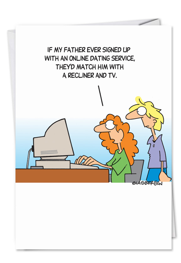 Okcupid Joke Cartoons Birthday Father Greeting Card Randy Glasbergen – Joke Birthday Card